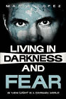 Living in Darkness and Fear by Maria Lopez (Paperback / softback, 2002)