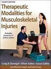 Therapeutic Modalities for Musculoskeletal Injuries von Ethan Saliba, Craig R. Denegar und Susan Saliba (2016, Gebundene Ausgabe)