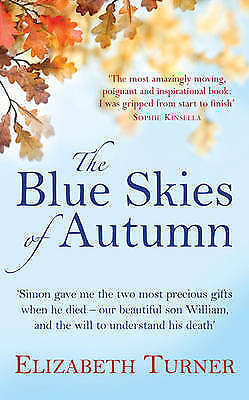 Turner, Elizabeth, The Blue Skies of Autumn: A Journey from Loss to Life and Fin