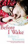 Before I Wake by Robert J. Wiersema (Paperback, 2008)
