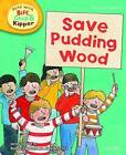 Oxford Reading Tree Read with Biff, Chip, and Kipper: Phonics: Level 6: Save Pudding Wood by Ms Annemarie Young, Kate Ruttle, Roderick Hunt (Hardback, 2011)