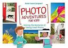 Photo Adventures for Kids: Solving the Mysteries of Photography by Anne-Laure Jacquart (Paperback, 2016)