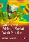 Values and Ethics in Social Work Practice by Lester Parrott (Paperback, 2006)