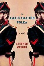 The Amalgamation Polka Wright, Stephen Hardcover