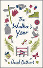 The Walker's Year: A Month-by-Month Guide for Hikers and Ramblers by David Bathurst (Hardback, 2015)