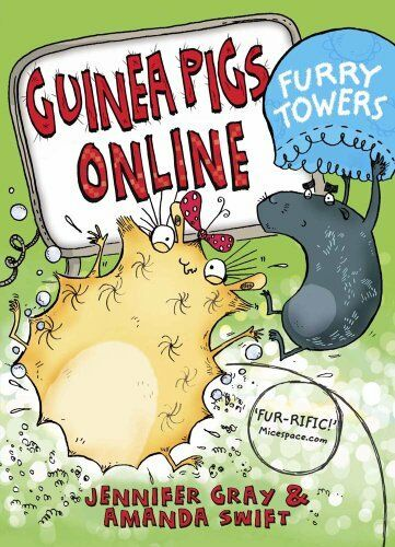 Furry Towers (Guinea Pigs Online - book 2) By Jennifer Gray,Amanda Swift,Sarah