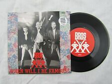 BROS WHEN WILL I BE FAMOUS G/F  booklet.....  pop '80's 45 rpm