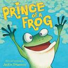 Prince of a Frog by Jackie Urbanovic (Hardback, 2015)