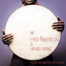 From the River to the Ocean by Fred Anderson (Sax)/Hamid Drake (CD, Apr-2007,...