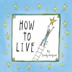 How to Live by Sandy Gingras (Hardback)