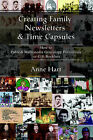 Creating Family Newsletters & Time Capsules  : How to Publish Multimedia Genealogy Periodicals or Gift Booklets by Anne Hart (Paperback / softback, 2006)