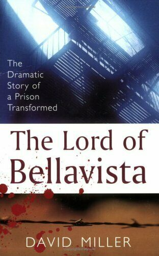 Lord Of Bellavista: The Dramatic Story Of A Prison Transformed von Miller,David
