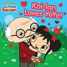 Kai-lan Loves YeYe! (Ni Hao, Kai-lan) - Good  - Paperback
