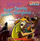 Scooby-Doo! Super Spooky Double Storybook by Scholastic (Paperback, 2008)