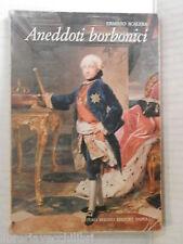 ANEDDOTI BORBONICI Erminio Scalera Berisio editore 1980 storia contemporanea di