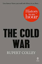 The Cold War: History in an Hour, Colley, Rupert, New Book