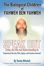 The Biological Children of Yahweh Ben Yahweh Speak Out by Venita Mitchell...