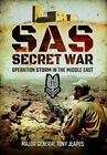 SAS: Secret War: Operation Storm in the Middle East by Tony Jeapes (Hardback, 2016)