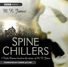 Spine Chillers by M. R. James (CD-Audio, 2008)