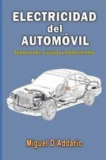 Electricidad Del Automóvil : Componentes, Circuitos y Mantenimiento by Miguel...