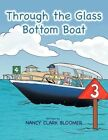 Through The Glass Bottom Boat 9781477247891 by Nancy Clark Bloomer Paperback