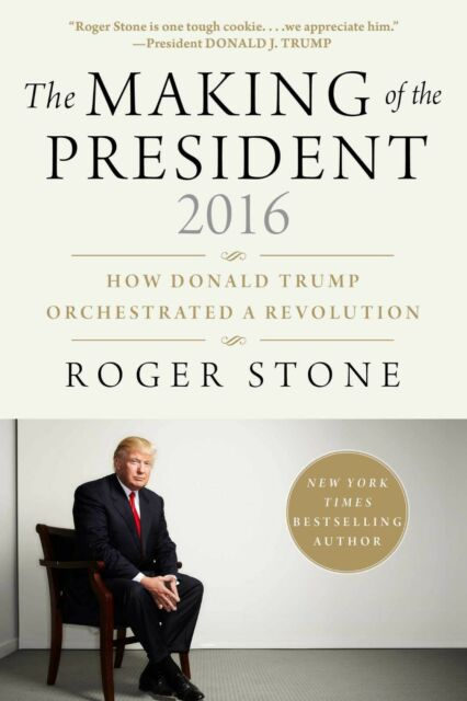 The Making of the President 2016: How Donald Trump Orchestrated a Revolution...