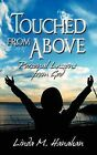 Touched from Above: Personal Lessons from God by Linda M Hanahan (Paperback / softback, 2009)