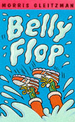 Belly Flop by Morris Gleitzman