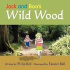 Jack and Boo's Wild Wood by Philip Bell (Paperback, 2011)