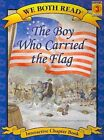 The Boy Who Carried the Flag (We Both Read - Level 3 (Paperback)) by Jana Carson (Paperback / softback, 2010)
