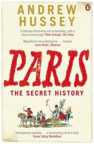 1 of 1 - Paris: The Secret History by Hussey, Andrew 0141011130 The Cheap Fast Free Post