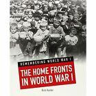 The Home Fronts in World War I by Nick Hunter (Paperback, 2014)