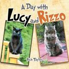 a Day With Lucy and Rizzo by Rich Taylor 9781463468446 Paperback 2011