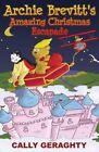 Archie Brevitt's Amazing Christmas Escapade: A Christmas Caper by Cally Geraghty (Paperback, 2016)