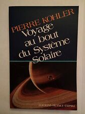 VOYAGE AU BOUT DU SYSTEME SOLAIRE 1982 KOHLER ILLUSTRE