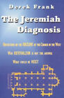 The Jeremiah Diagnosis: Reflections on the Decline of the Church in the West - Why Revivalism is Not the Answer, What Could be Next by Derek Frank (Paperback, 2000)