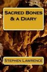 Sacred Bones & a Diary  : Stephen Lawrence by MR Stephen Lawrence 1 (Paperback / softback, 2015)