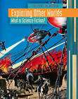 Exploring Other Worlds: What Is Science Fiction? by Claire Throp (Hardback, 2010)