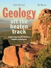 Geology off the Beaten Track: Exploring South Africa's Hidden Treasures by Nick Norman (Paperback, 2013)