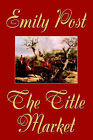 The Title Market by Emily Post (Paperback / softback, 2006)