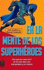 En la mente de los superhéroes (Ciencia) (Spanish Edition)