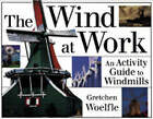 The Wind at Work: An Activity Guide to Windmills by Gretchen Woelfle (Paperback, 1997)