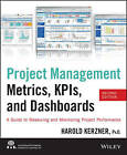 Project Management Metrics, KPIs, and Dashboards: A Guide to Measuring and Monitoring Project Performance by Harold R. Kerzner (Paperback, 2013)