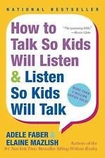 How to Talk So Kids Will Listen and Listen So Kids Will Talk by Elaine Mazlish and Adele Faber (2004, Paperback, Anniversary)