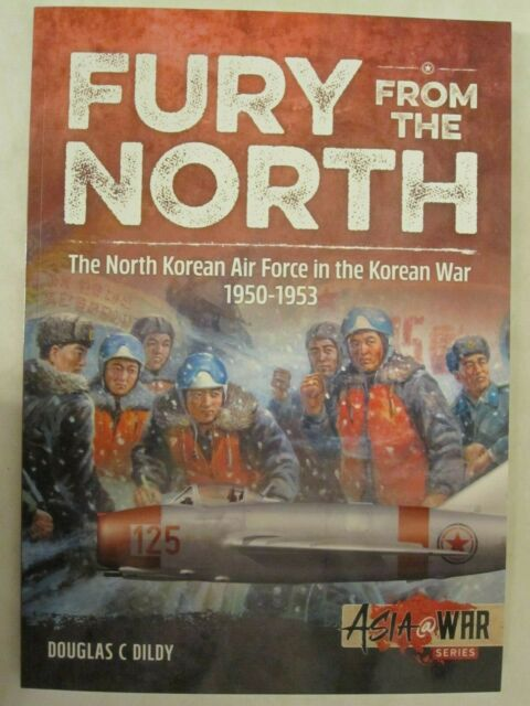 North Korean Air Force in the Korean War, 1950-1953 - Fury from the North