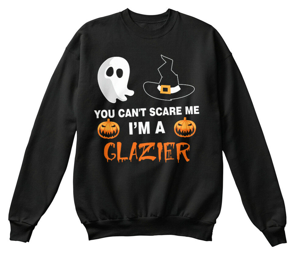 You Cant Scare Me. Me. Me. I Am A Glazier - Can't Me I'm Standard Unisex Sweatshirt | Haltbar