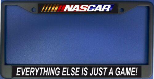 Nascar-Everything Else Is Just A Game Black License Plate Frame