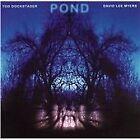 Tod Dockstader - Pond (2004)