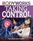 Taking Control: The Brain and Senses by Thomas Canavan (Hardback, 2015)