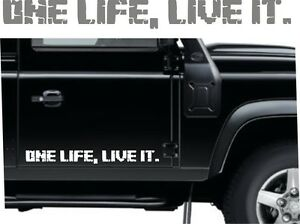 Details About One Life Live It Stickers Land Rover Defender 4x4 Off Road Funny
